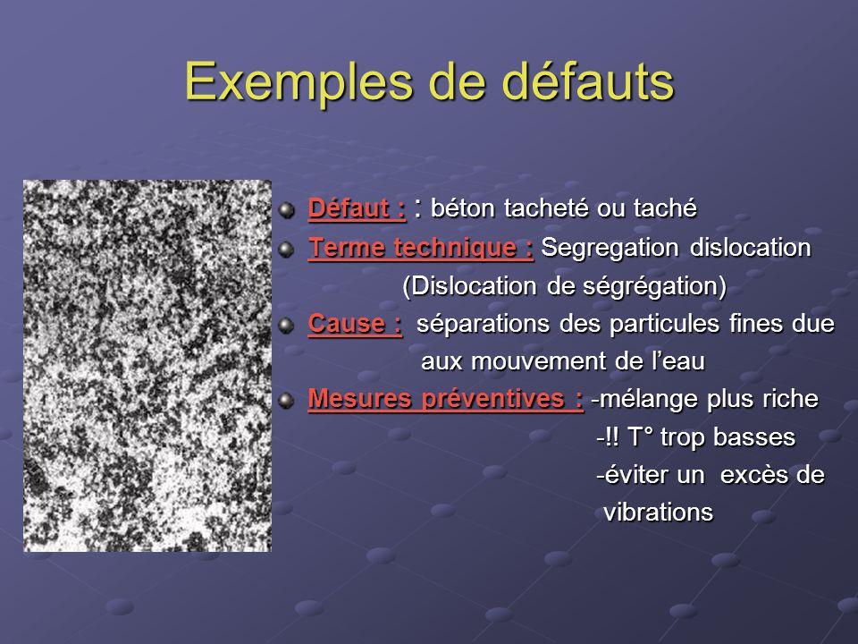 Exemples de défauts Défaut : : béton tacheté ou taché
