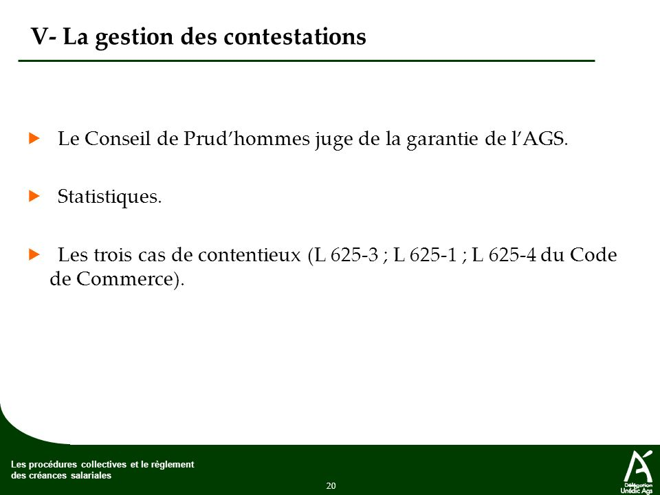 V- La gestion des contestations