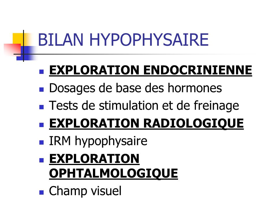 BILAN HYPOPHYSAIRE EXPLORATION ENDOCRINIENNE