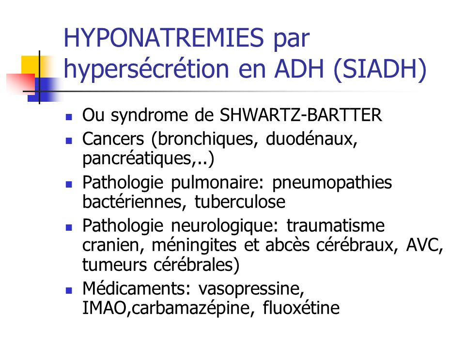 HYPONATREMIES par hypersécrétion en ADH (SIADH)