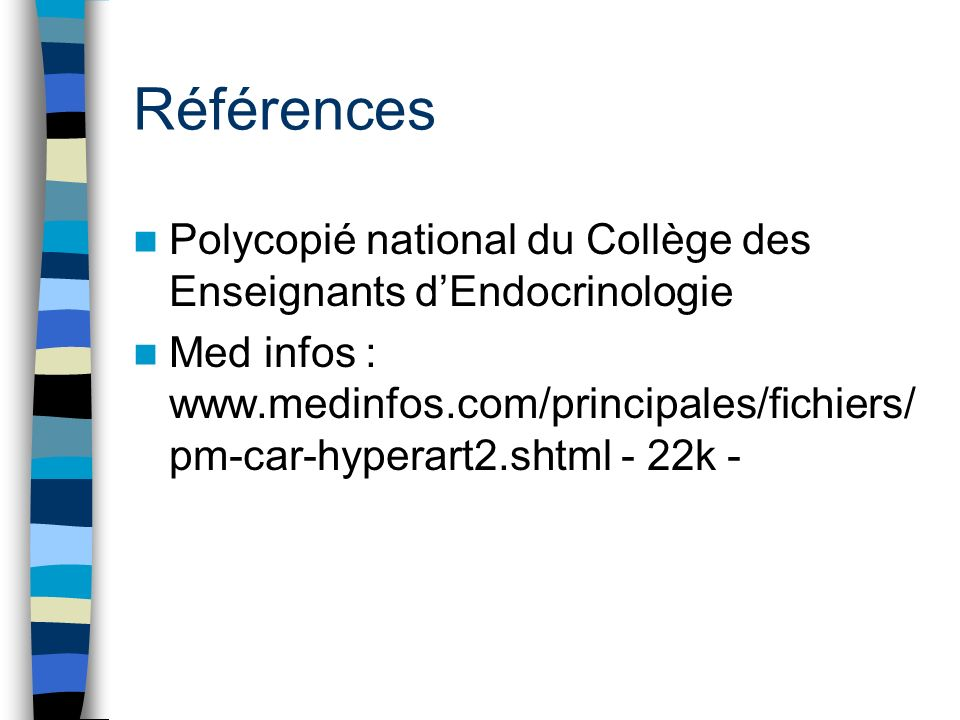 Références Polycopié national du Collège des Enseignants d'Endocrinologie.