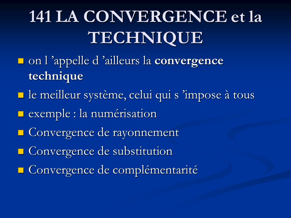 141 LA CONVERGENCE et la TECHNIQUE