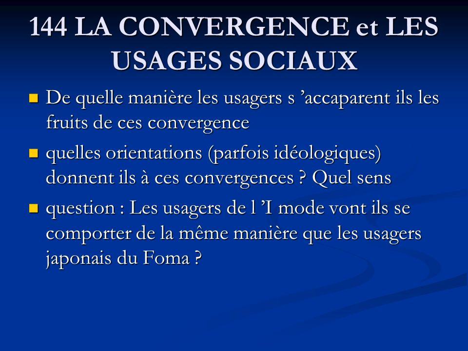 144 LA CONVERGENCE et LES USAGES SOCIAUX