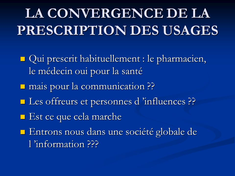 LA CONVERGENCE DE LA PRESCRIPTION DES USAGES