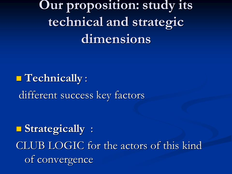 Our proposition: study its technical and strategic dimensions