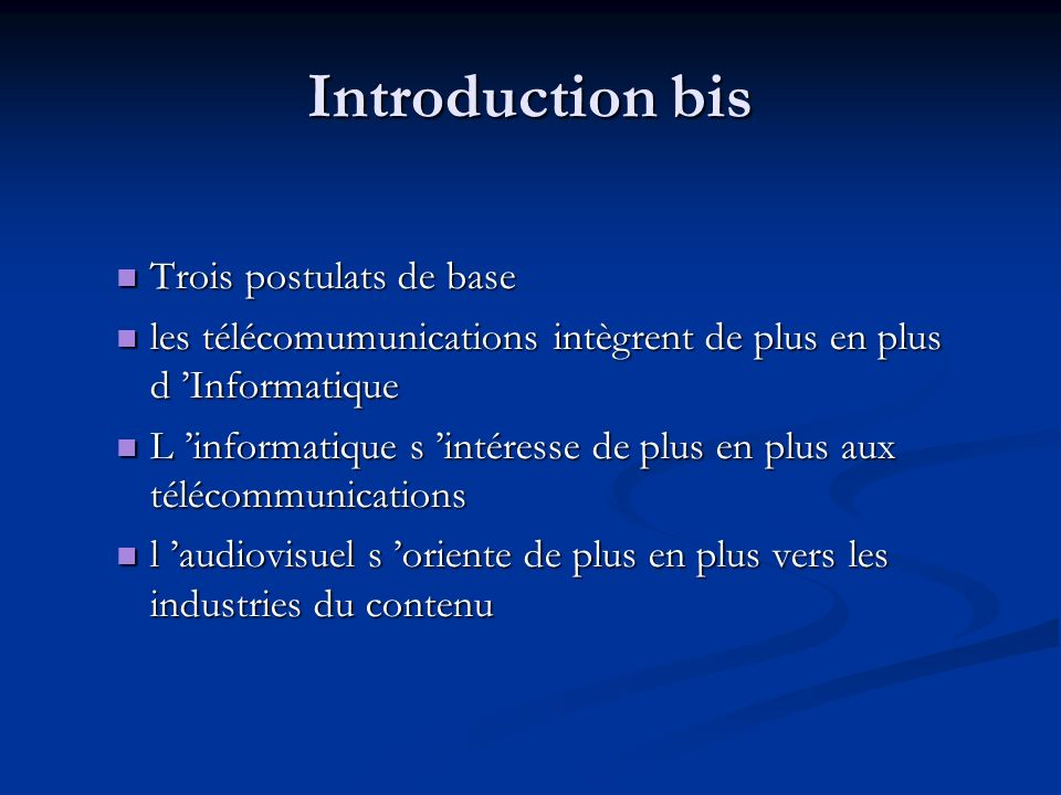 Introduction bis Trois postulats de base