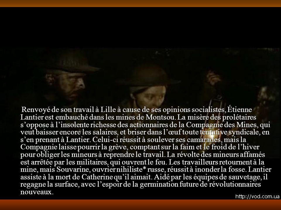 Renvoyé de son travail à Lille à cause de ses opinions socialistes, Étienne Lantier est embauché dans les mines de Montsou.