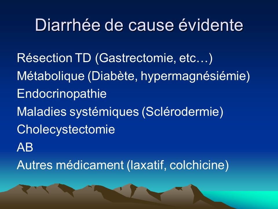 Diarrhée de cause évidente