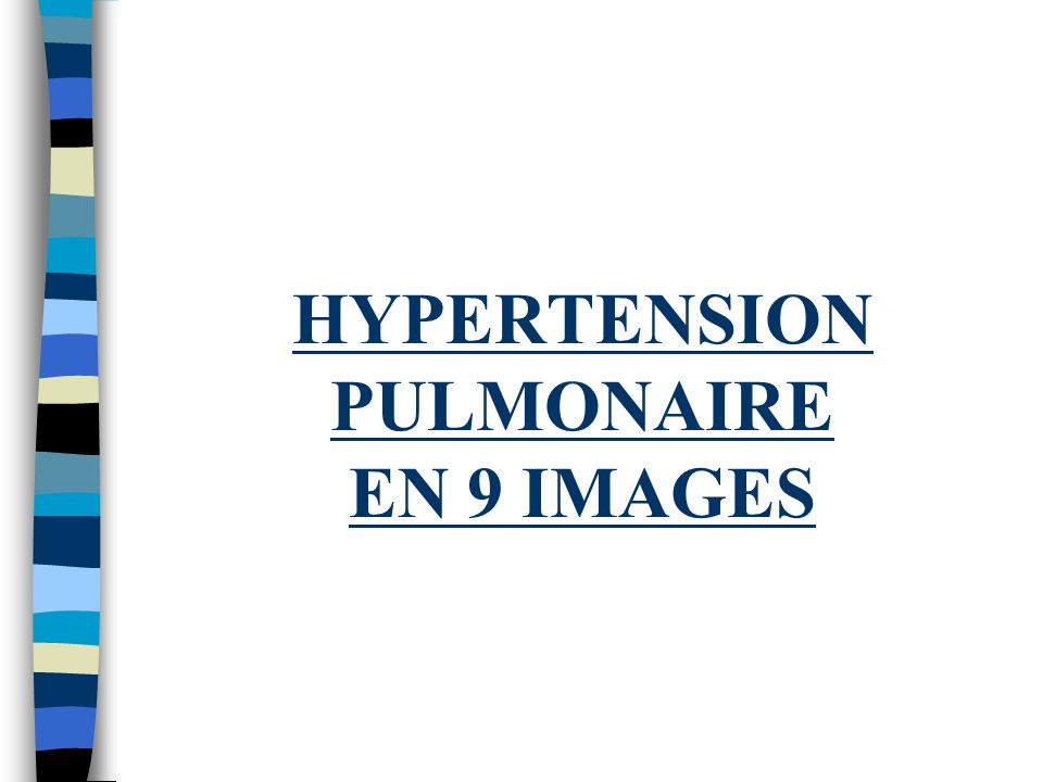 HYPERTENSION PULMONAIRE EN 9 IMAGES