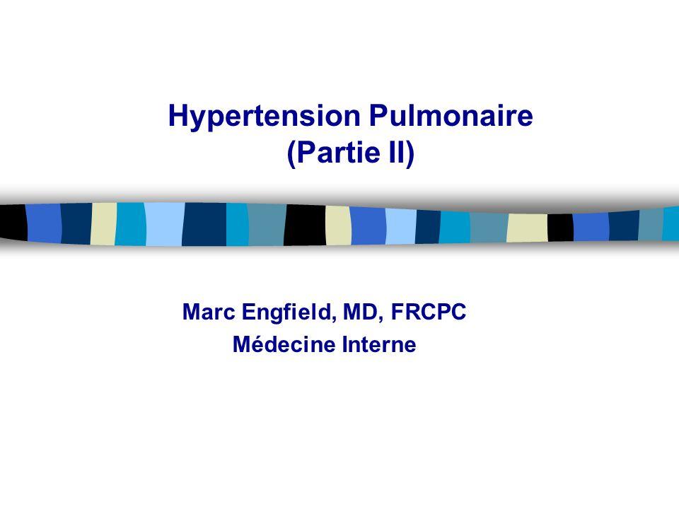 Hypertension Pulmonaire (Partie II)
