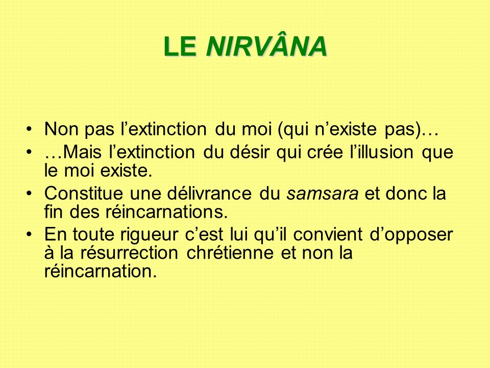 LE NIRVÂNA Non pas l'extinction du moi (qui n'existe pas)…