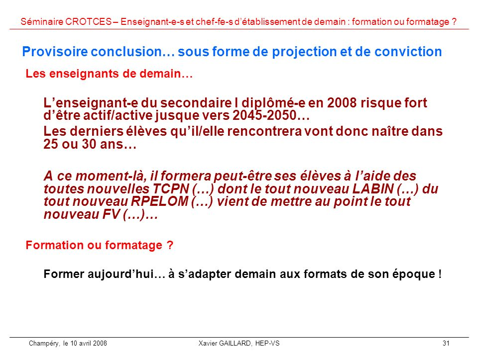 Provisoire conclusion… sous forme de projection et de conviction
