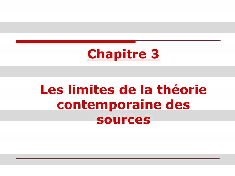 Chapitre 3 Les limites de la théorie contemporaine des sources