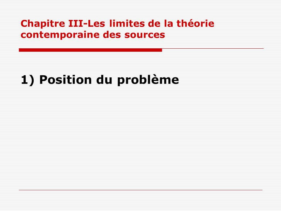 Chapitre III-Les limites de la théorie contemporaine des sources