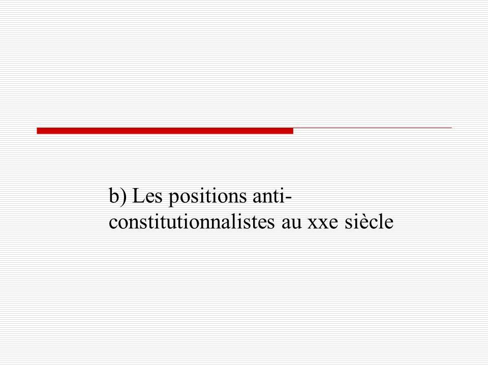 b) Les positions anti-constitutionnalistes au xxe siècle