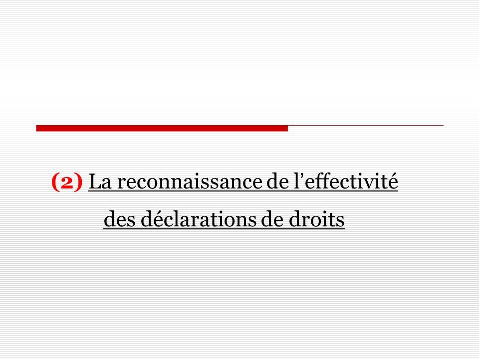 (2) La reconnaissance de l'effectivité des déclarations de droits