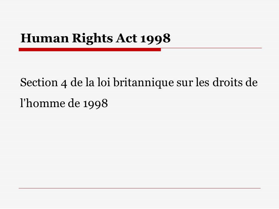 Human Rights Act 1998 Section 4 de la loi britannique sur les droits de l'homme de 1998