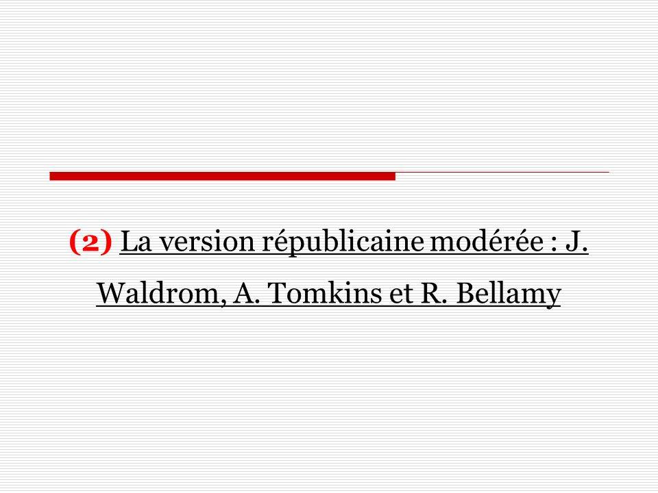 (2) La version républicaine modérée : J. Waldrom, A. Tomkins et R
