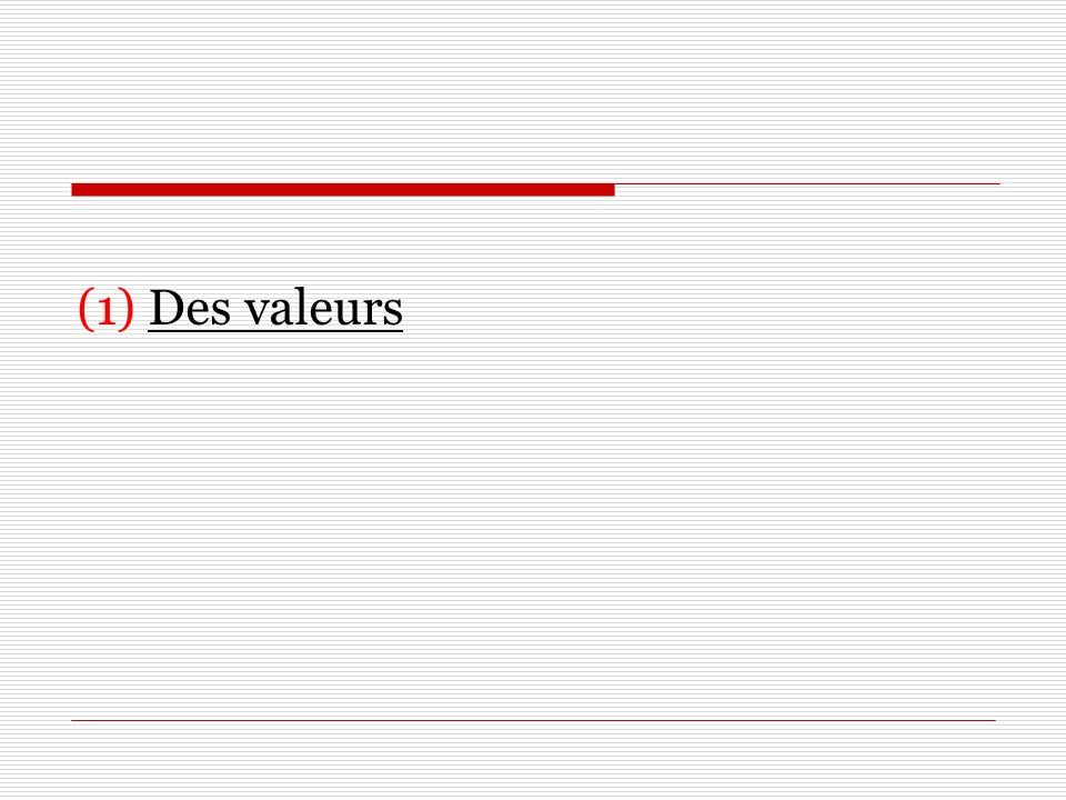 (1) Des valeurs