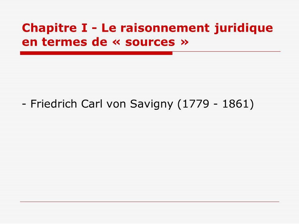 Chapitre I - Le raisonnement juridique en termes de « sources »