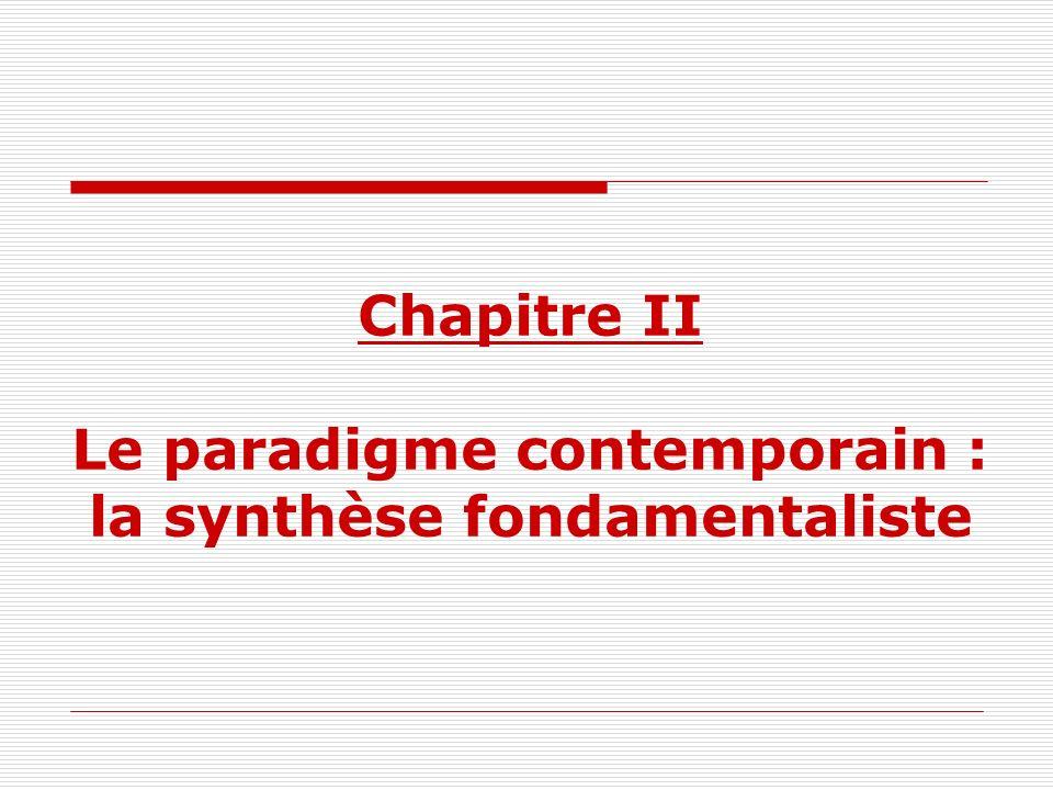 Chapitre II Le paradigme contemporain : la synthèse fondamentaliste