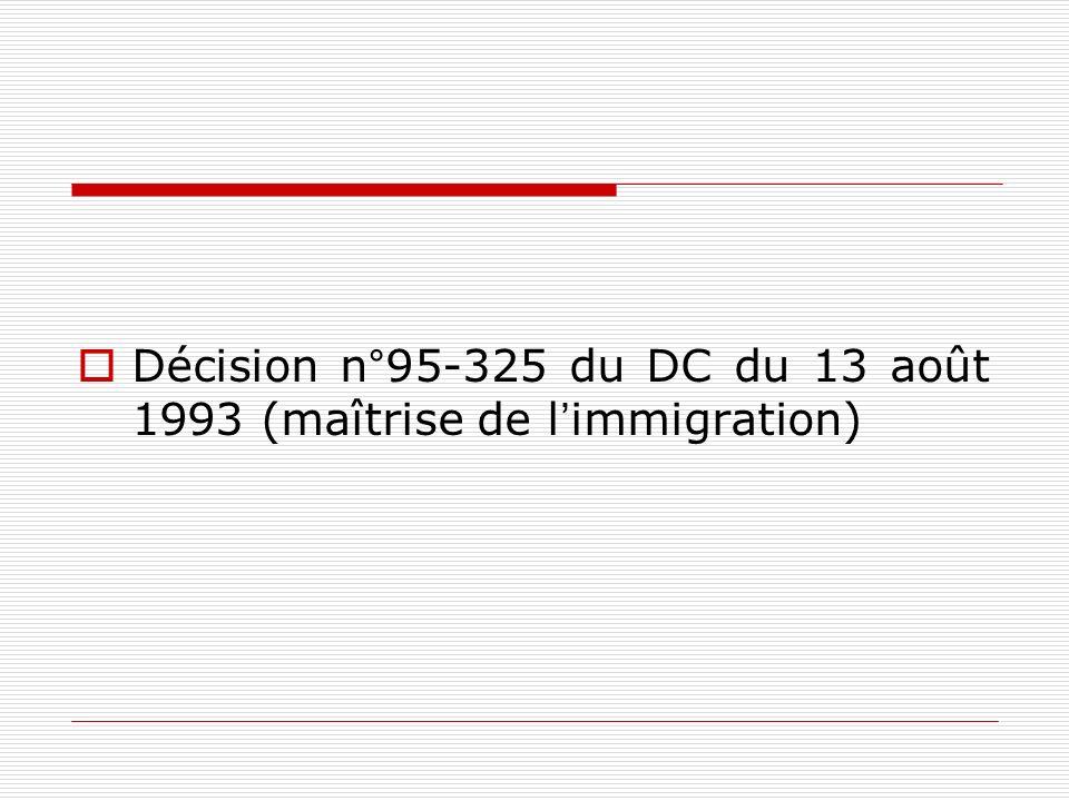 Décision n°95-325 du DC du 13 août 1993 (maîtrise de l'immigration)