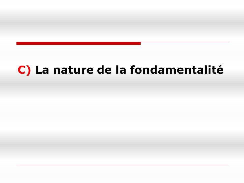 C) La nature de la fondamentalité