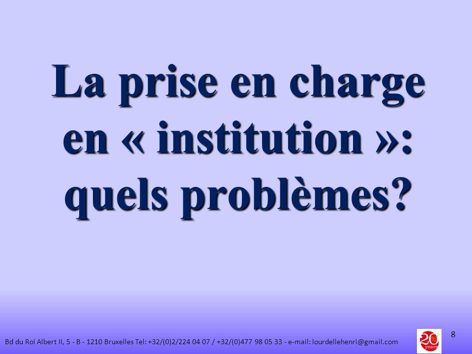 La prise en charge en « institution »: quels problèmes