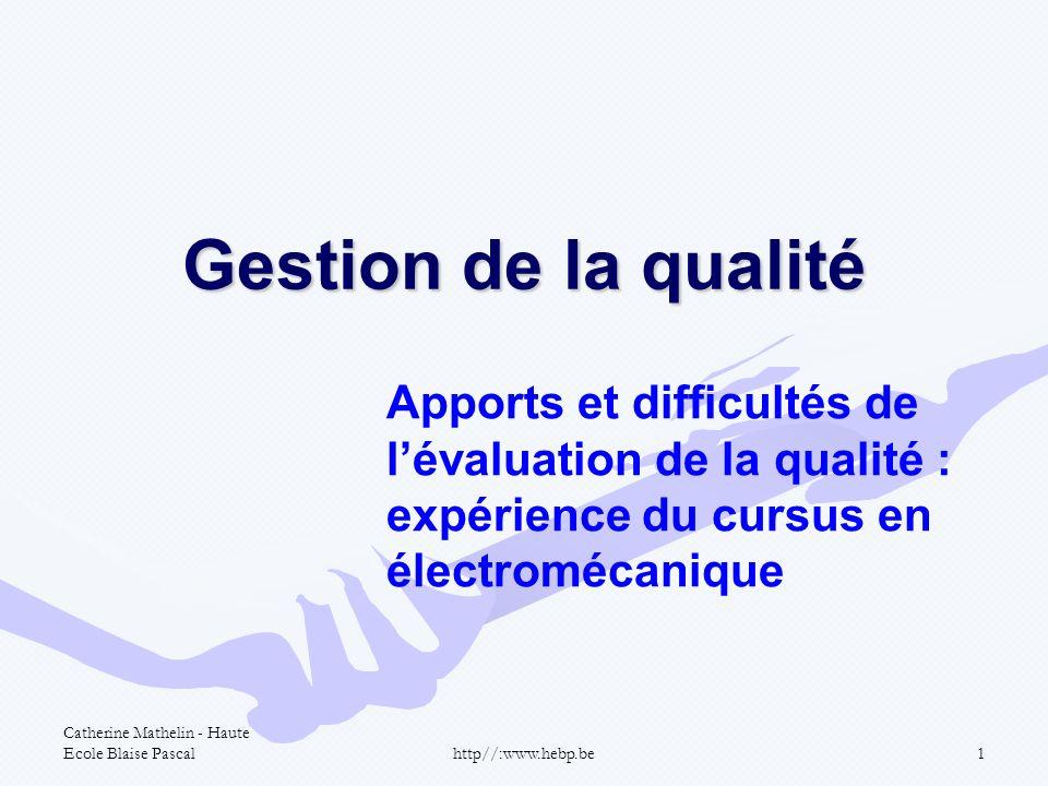 Gestion de la qualité Apports et difficultés de l'évaluation de la qualité : expérience du cursus en électromécanique.