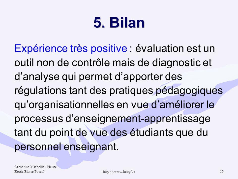 5. Bilan Expérience très positive : évaluation est un