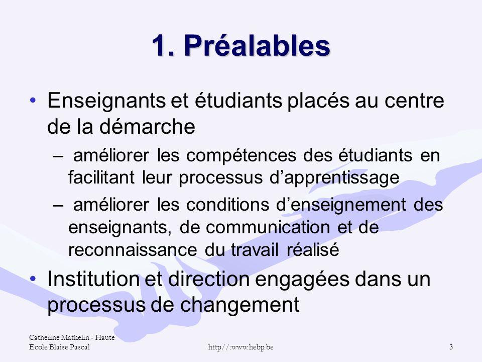 1. Préalables Enseignants et étudiants placés au centre de la démarche
