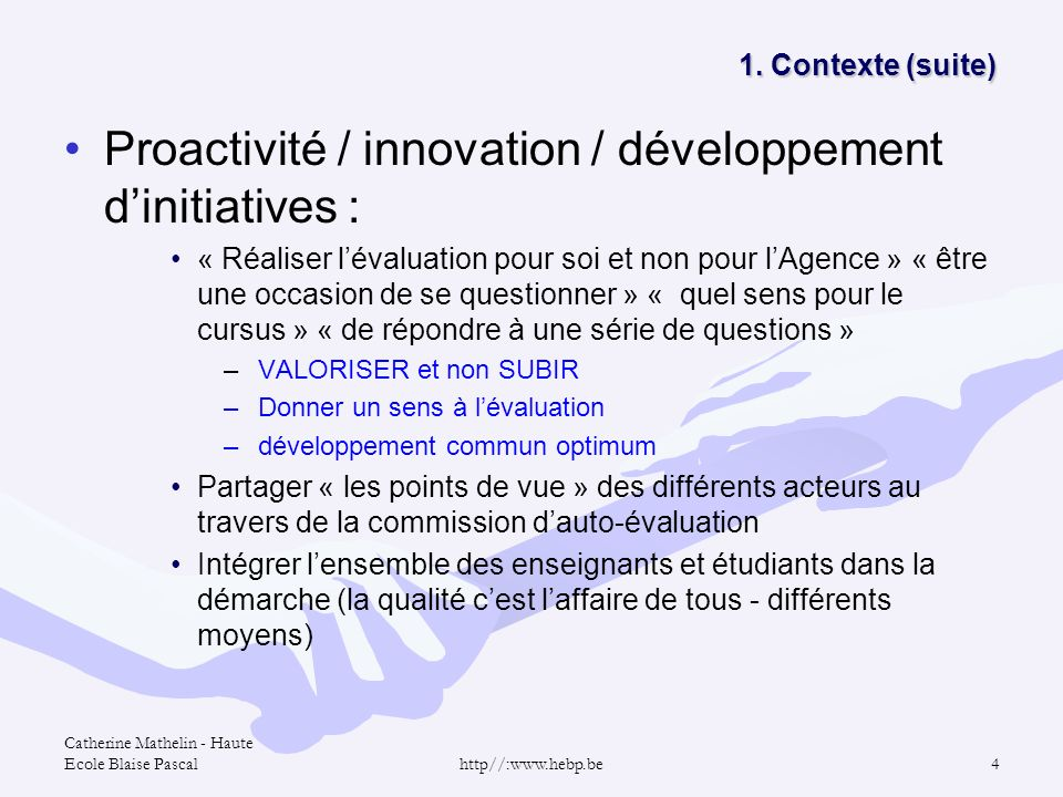 Proactivité / innovation / développement d'initiatives :