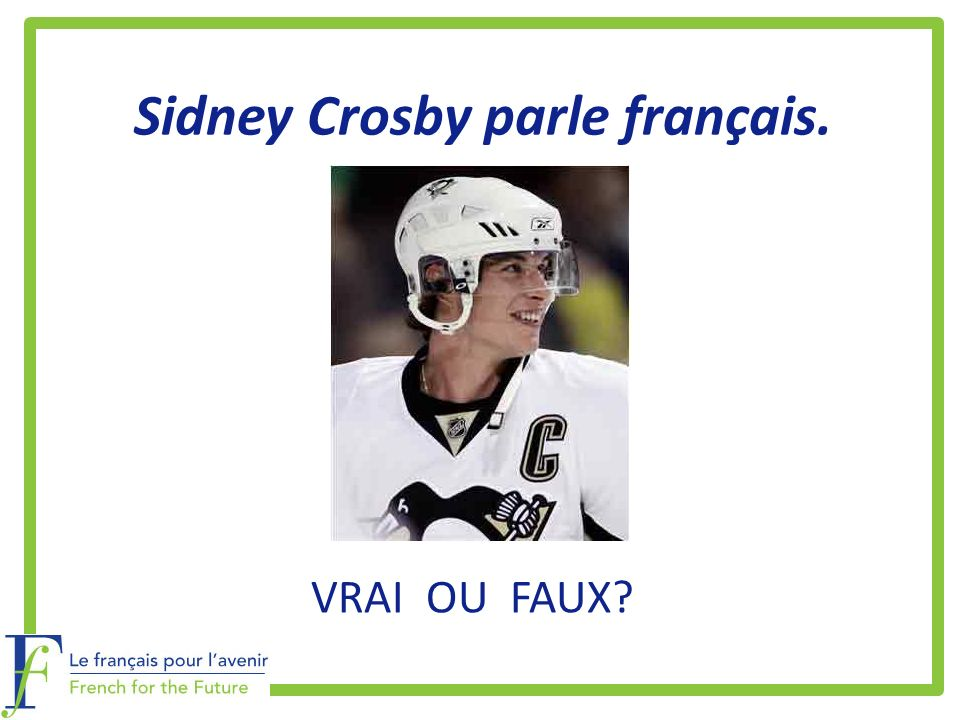 Sidney Crosby parle français.