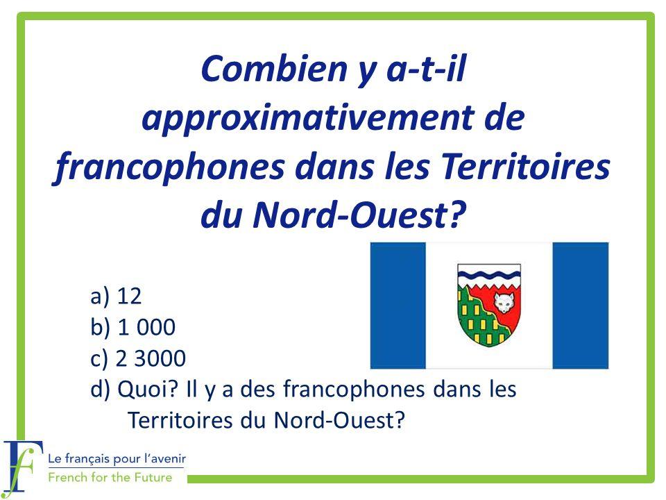 Combien y a-t-il approximativement de francophones dans les Territoires du Nord-Ouest