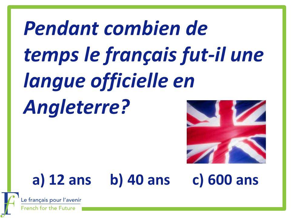 Pendant combien de temps le français fut-il une langue officielle en Angleterre