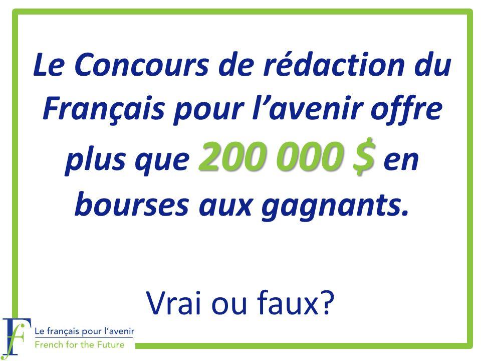 Le Concours de rédaction du Français pour l'avenir offre plus que 200 000 $ en bourses aux gagnants.