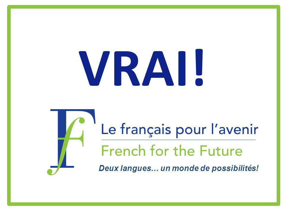 VRAI! Deux langues… un monde de possibilités!