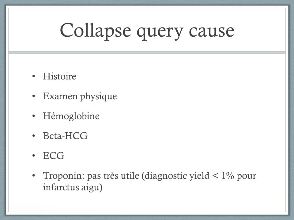 Collapse query cause Histoire Examen physique Hémoglobine Beta-HCG ECG