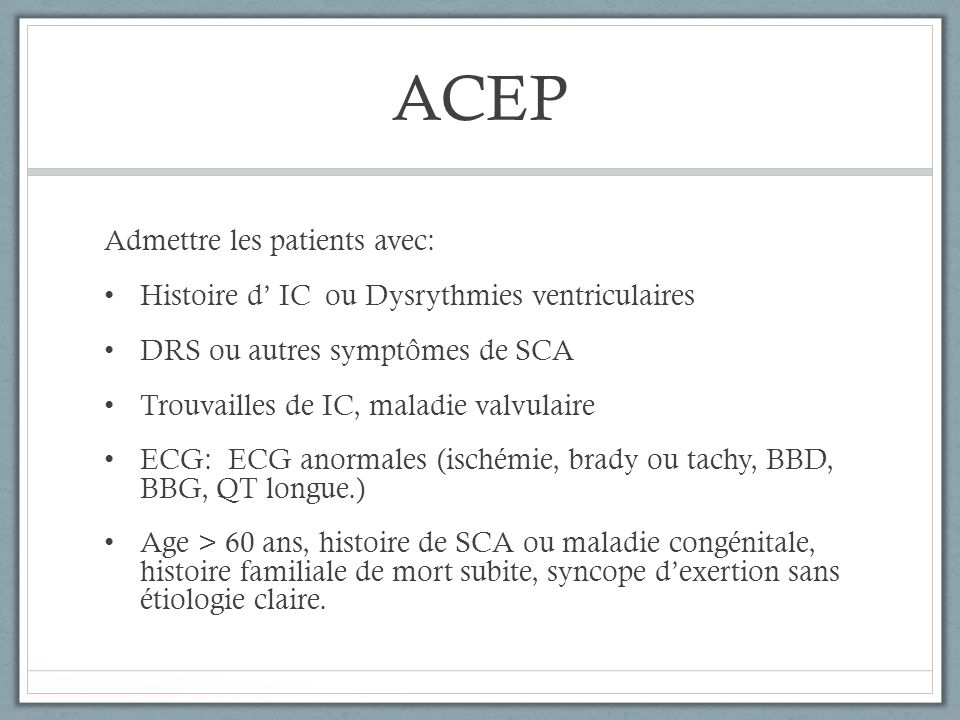 ACEP Admettre les patients avec: