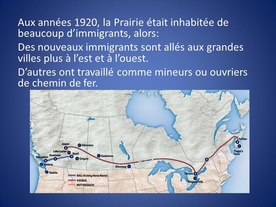 Aux années 1920, la Prairie était inhabitée de beaucoup d'immigrants, alors: Des nouveaux immigrants sont allés aux grandes villes plus à l'est et à l'ouest.