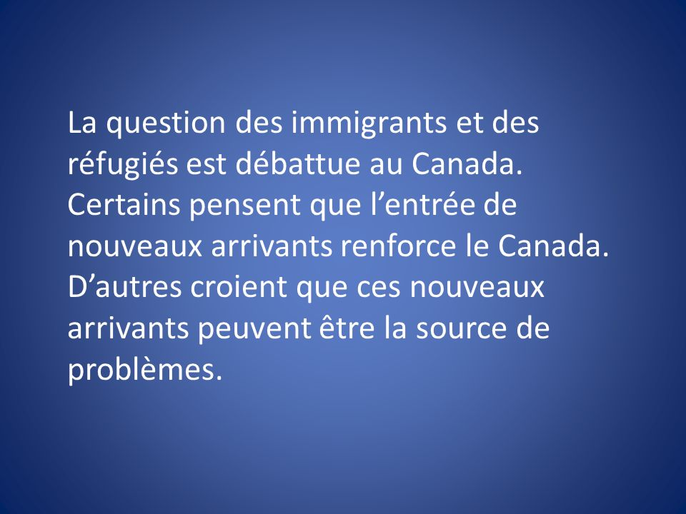 La question des immigrants et des réfugiés est débattue au Canada
