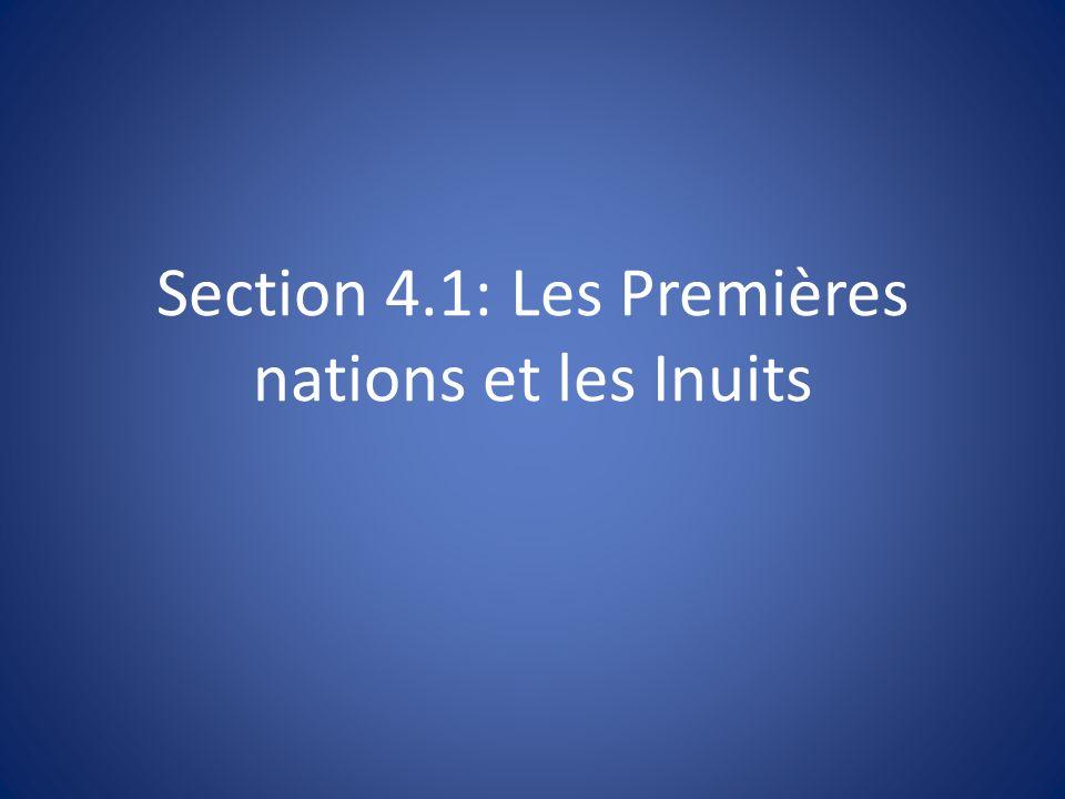 Section 4.1: Les Premières nations et les Inuits