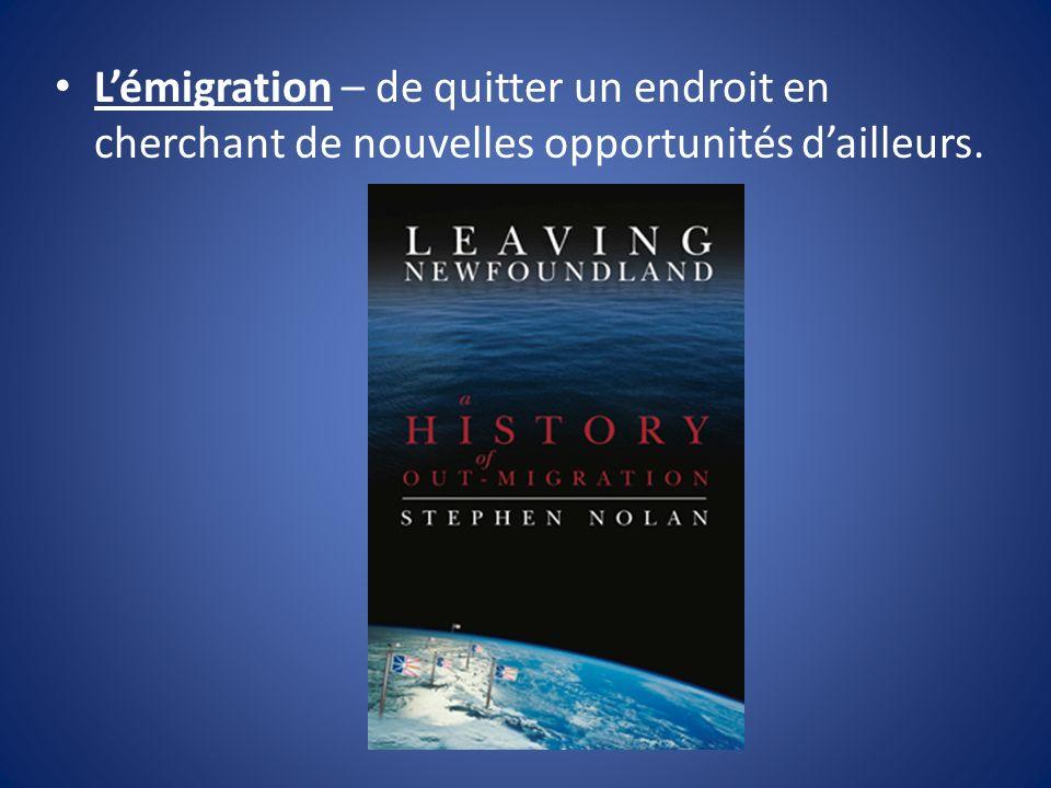 L'émigration – de quitter un endroit en cherchant de nouvelles opportunités d'ailleurs.