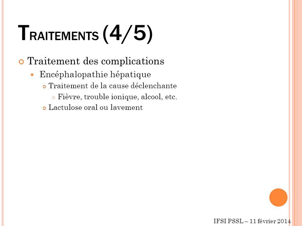 TRAITEMENTS (4/5) Traitement des complications