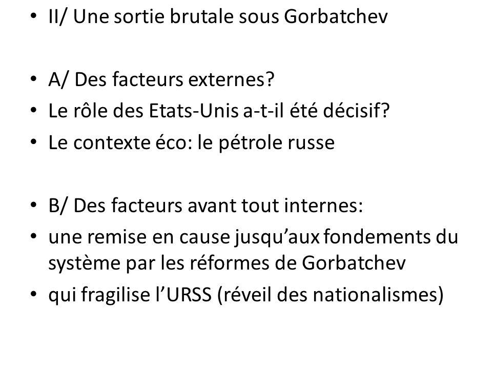 II/ Une sortie brutale sous Gorbatchev
