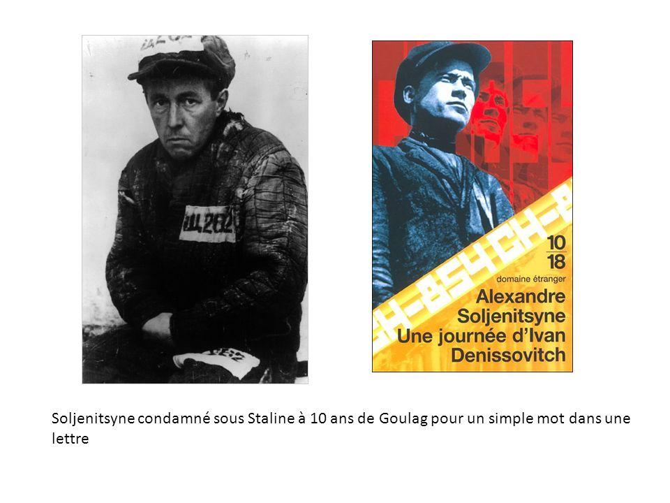 Soljenitsyne condamné sous Staline à 10 ans de Goulag pour un simple mot dans une lettre