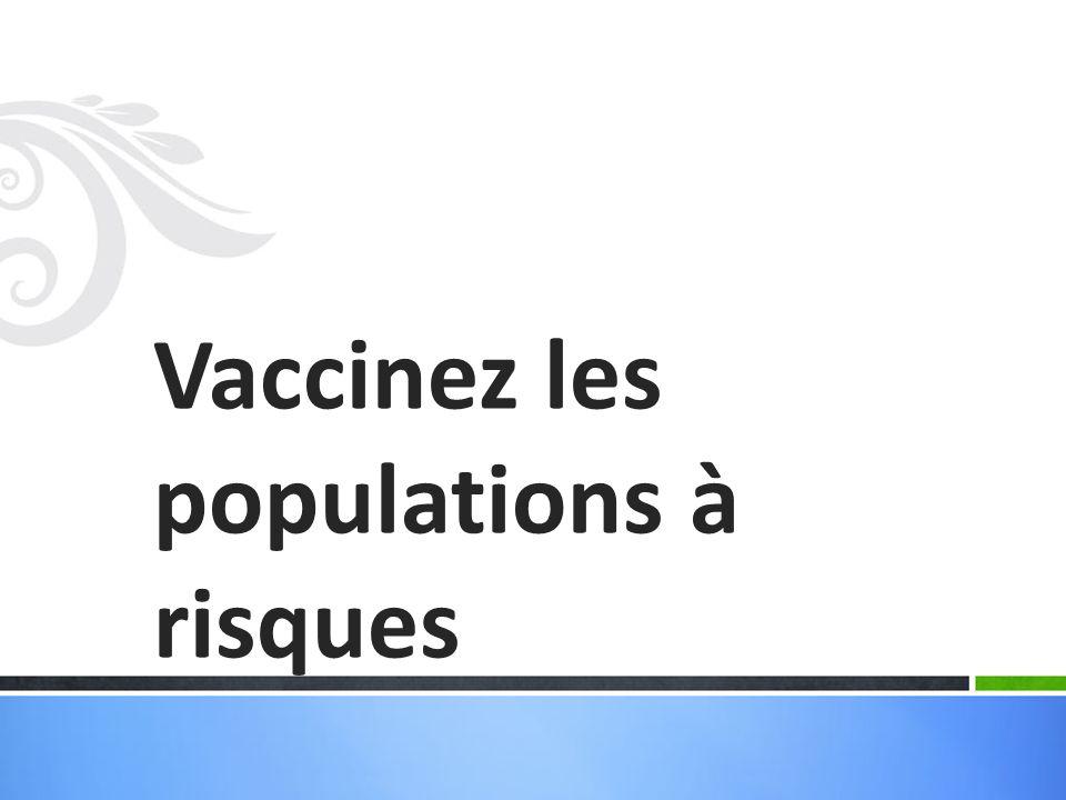 Vaccinez les populations à risques