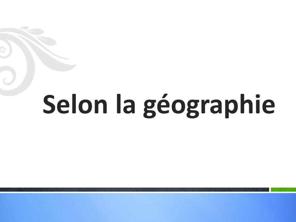 Selon la géographie