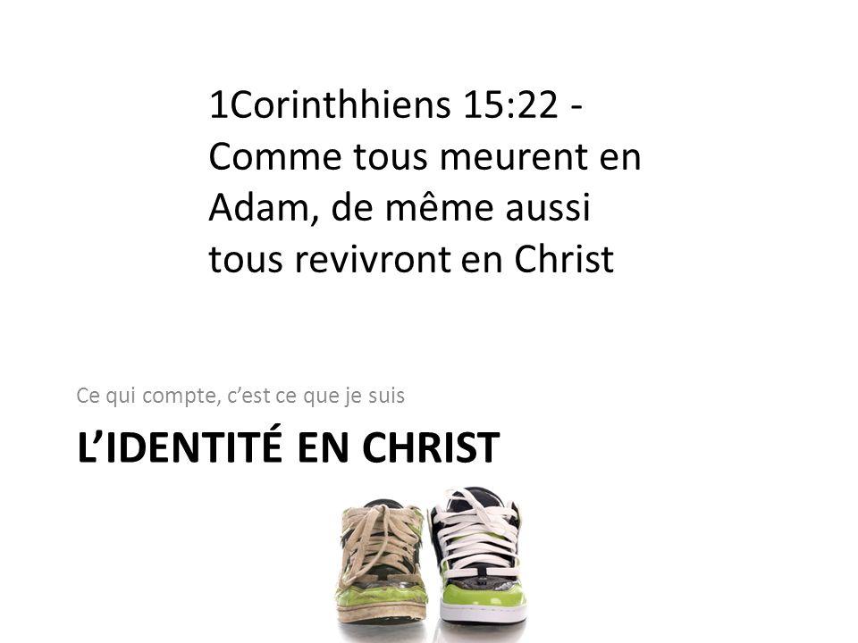 1Corinthhiens 15:22 - Comme tous meurent en Adam, de même aussi tous revivront en Christ