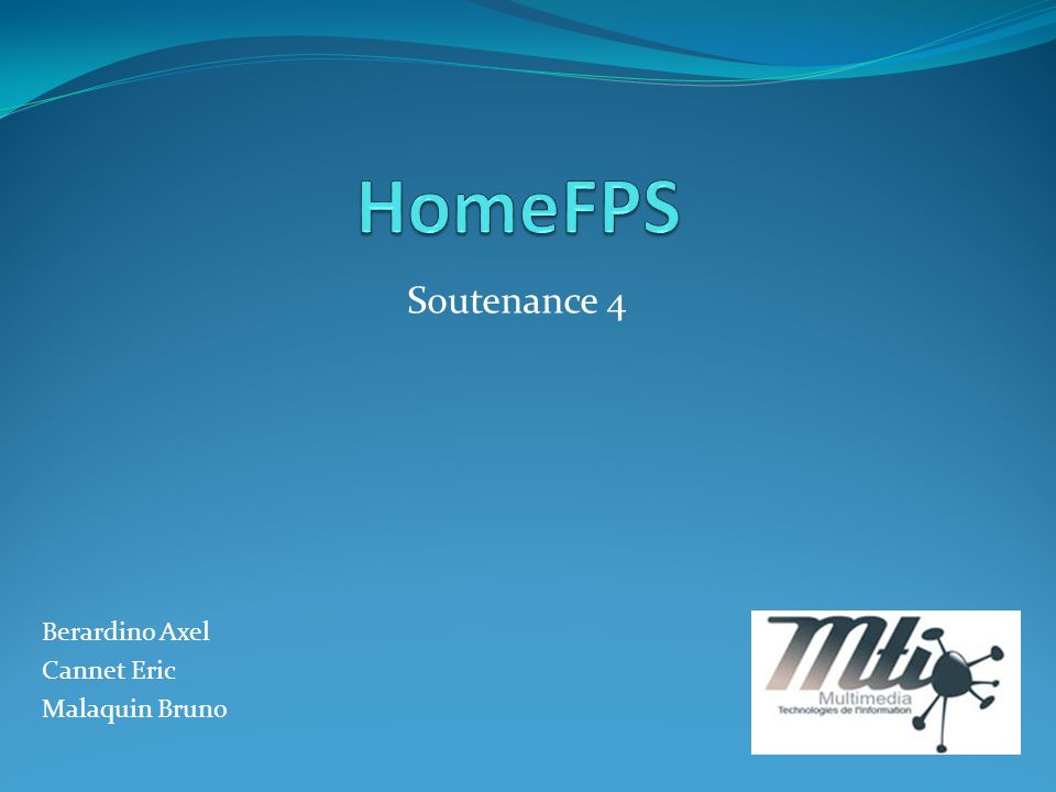 HomeFPS Soutenance 4 Berardino Axel Cannet Eric Malaquin Bruno